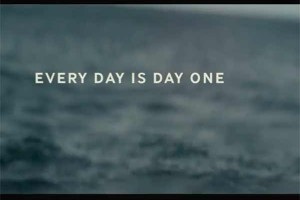 Every day is day one