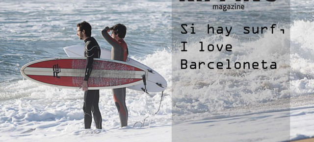Si hay surf, I love Barceloneta